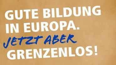 Gute Bildung in Europa. Jetzt aber grenzenlos!