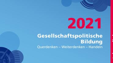 Gesellschaftspolitische Bildung 2021